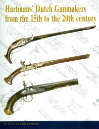 Hartman´s Dutch Gunmakers from the 15th to the 20th century