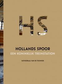 Hollands Spoor, Een Koninklijk Treinstation