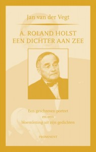 Prominent A. Roland Holst: een dichter aan zee