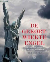 De gekortwiekte engel. De aartsengel Michaël en zijn cultus in het Westen.