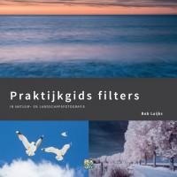 Praktijkgids Filters in natuur- en landschapsfotografie