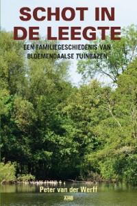 Schot in de leegte. Een familiegeschiedenis van Bloemendaalse tuinbazen