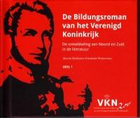Noord en Zuid onder Willem I. 200 jaar Verenigd Koninkrijk der Nederlanden De Bildungsroman van het Verenigd Koninkrijk Reeks
