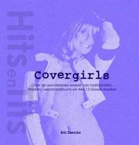 Hits en Tits Covergirls  Over de wonderbare wereld van radiopiraten,  hitlijsten, verzamelalbums en Alle 13 Goed!-meiden