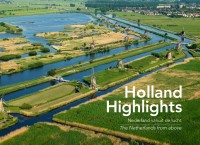 Holland Highlights, Nederland vanuit de Lucht