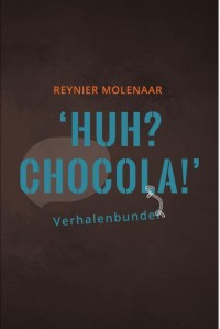 HUH? CHOCOLA!