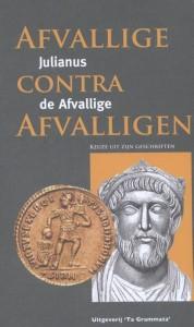 Julianus de Afvallige: Afvallige contra afvalligen