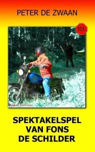 Bob Evers Bob Evers deel 56 Spektakelspel van Fons de Schilder ISBN 9789082052367