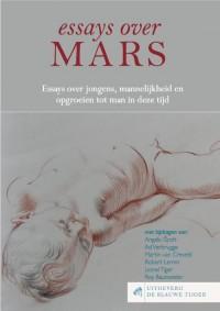 Essays over Mars - essays over jongens, mannelijkheid en opgroeien tot man in deze tijd