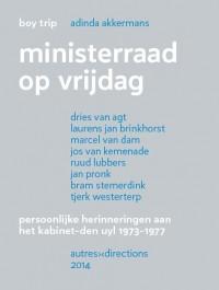 Ministerraad op vrijdag ¿ Persoonlijke herinneringen aan het kabinet-Den Uyl