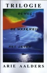 Trilogie :  De Weg - De Waarheid - Het Leven