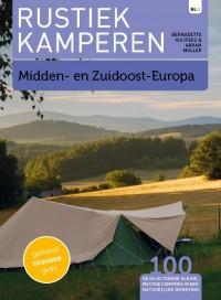 Rustiek Kamperen Midden en Zuidoost Europa