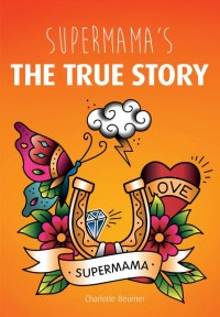 Supermama's the true story