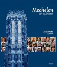 Mechelen, een stad vertelt