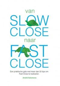 Van slow close naar fast close