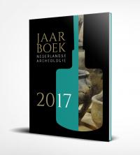 Jaarboek van de Nederlandse Archeologie Jaarboek van de Nederlandse Archeologie 2017