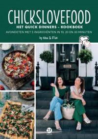 Chickslovefood: Het quick dinners - kookboek