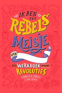 Ik ben een rebels meisje