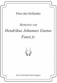 Memoires van Hendrikus Johannes Gustav Faust jr.