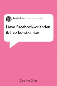Lieve facebook-vrienden, ik heb borstkanker