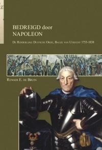 Bedreigd door Napoleon. De Ridderlijke Duitsche Orde, Balije van Utrecht 1753-1838