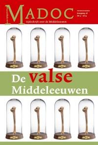 De valse Middeleeuwen. Madoc. Tijdschrift over de Middeleeuwen 28 (2014) 4