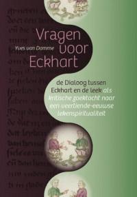 Vragen voor Eckhart. De Dialoog tussen Eckhart en de leek en de zoektocht naar een veertiende-eeuwse lekenspiritualiteit