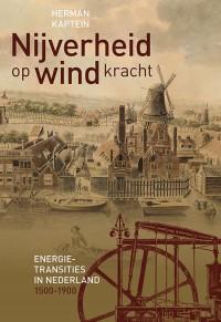 Nijverheid op windkracht. Energietransities in Nederland 1500-1900