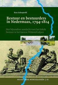 Bestuur en bestuurders in Nedermaas, 1794-1814. Met bijzondere aandacht voor het lokale bestuur in het kanton Wittem/Gulpen
