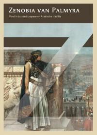 Zenobia van Palmyra. Vorstin tussen Europese en Arabische traditie