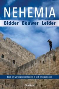 Nehemia, een biddende, opbouwende leider