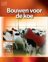 Future farming Bouwen voor de koe
