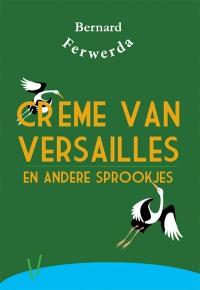 Crème van Versailles en andere sprookjes