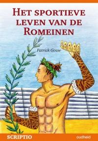 Scriptiereeks Het sportieve leven van de romeinen