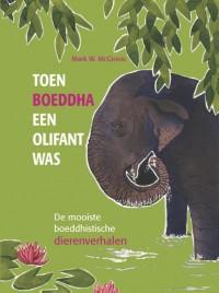 Toen Boeddha een olifant was