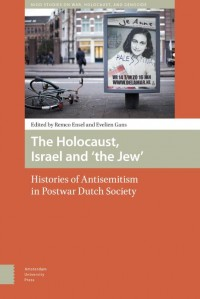 NIOD Studies on War, Holocaust, and Genocide The Holocaust, Israel and 'the Jew'