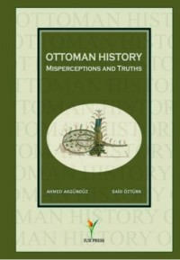 Ottoman History ; Misperceptions and Truths