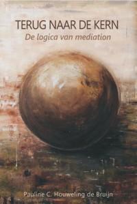 Terug naar de kern - de logica van mediation