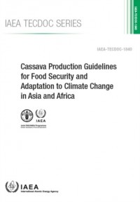 Cassava Production Guidelines for Food Security and Adaptation to Climate Change in Asia and Africa