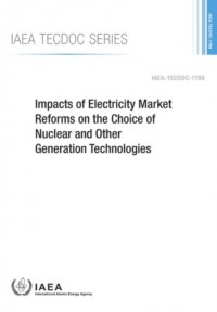 Impacts of Electricity Market Reforms on the Choice of Nuclear and Other Generation Technologies