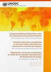 Competent National Authorities Under the International Drug Control Treaties 2016