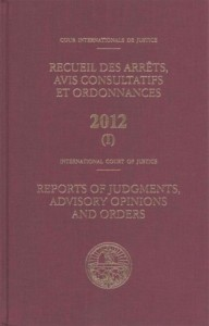 Recueil Des Arrets, Avis Consultatifs Et Ordonnances 2012 / Reports of Judgments, Advisory Opinions and Orders 2012