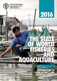 State of World Fisheries and Aquaculture 2016