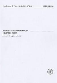 Informe del 30o Per-Odo de Sesiones del Comit' de Pesca