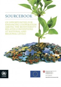 Sourcebook of Opportunities for Enhancing Cooperation Among the Biodiversity-Related Conventions at National and Regional Levels