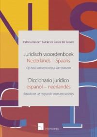 Juridisch Woordenboek Nederlands-Spaans / Diccionario Jurídico Español-Neerlandés