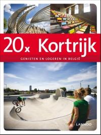 20x logeren en genieten in Kortrijk
