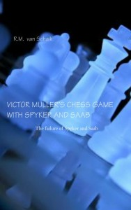 VICTOR MULLER'S CHESS GAME WITH SPYKER AND SAAB