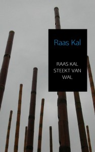 RAAS KAL STEEKT VAN WAL