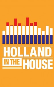 Holland in the House